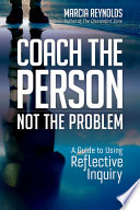 Coach the Person, Not the Problem