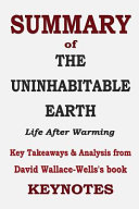 SUMMARY of the UNINHABITABLE EARTH   Life After Warming