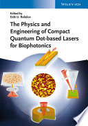 The Physics and Engineering of Compact Quantum Dot based Lasers for Biophotonics