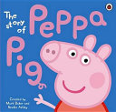 The Story of Peppa Pig Book