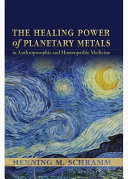 The Healing Powers of Planetary Metals