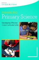 EBOOK  Enhancing Primary Science  Developing Effective Cross Curricular Links