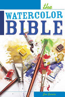 The Watercolor Bible   A Painter s Complete Guide
