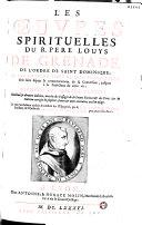 Les Oeuvres spirituelles du R. Pere Louys de Grenade, de l'ordre de saint Dominique