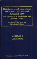 Substantive and procedural aspects of international criminal law  1  Commentary