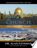 Israel  the Church and the End Times  Understanding Prophetic Events 2000 Plus