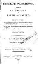 Geographical extracts, forming a general view of earth and nature... illustrated with maps