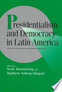 Presidentialism And Democracy In Latin America