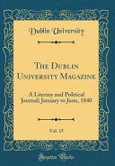 The Dublin University Magazine Vol 15