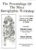 The Proceedings of the Maya Hieroglyphic Workshop