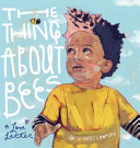 link to The thing about bees : a love letter in the TCC library catalog