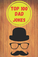 Top 100 Dad Jokes