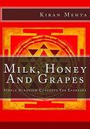 Milk  Honey and Grapes