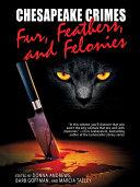 Chesapeake Crimes  Fur  Feathers  and Felonies