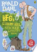 The BFGs Gloriumptious Sticker Activity Book