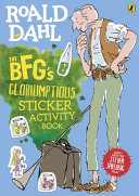 The BFGs Gloriumptious Sticker Activity Book