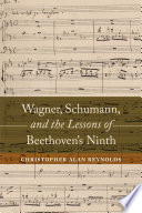 Wagner  Schumann  and the Lessons of Beethoven s Ninth Book