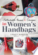 Collectable Names and Designs in Women s Handbags