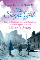 The Sugar Girls   Lilian   s Story  Tales of Hardship  Love and Happiness in Tate   Lyle   s East End