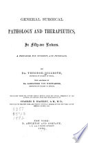 General Surgical Pathology and Therapeutics  in Fifty one Lectures