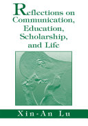 Reflections on Communication  Education  Scholarship  and Life