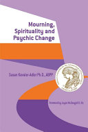 Mourning, Spirituality and Psychic Change