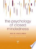 The Psychology of Closed Mindedness