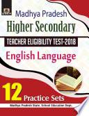 Madhya Pradesh Higher Secondary Teacher Eligibility Test–2018 English Language 12 Practice Sets
