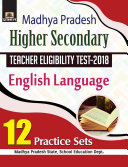 Madhya Pradesh Higher Secondary Teacher Eligibility Test?2018 English Language 12 Practice Sets [Pdf/ePub] eBook