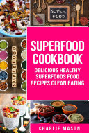 Superfood Cookbook Delicious Healthy Superfoods Food Recipes Clean Eating  Delicious Healthy Superfoods Food  superfood superfoods recipes food super delicious healthy eating clean