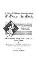 The National Wildflower Research Center s Wildflower Handbook Book PDF