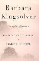 Barbara Kingsolver: Complete Fiction II