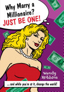 Why Marry a Millionaire? Just Be One!