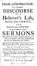Pdf Christ, a Christian's life: or, A practical discourse of a believer's life derived from Christ, and resolved into Christ, the substance of several sermons