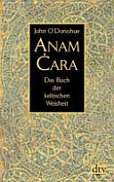 Anam Ċara: das Buch der keltischen Weisheit