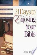 21 Days to Enjoying Your Bible