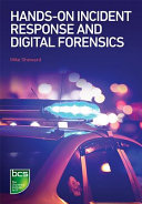Hands-on incident response and digital forensics / Mike Sheward.