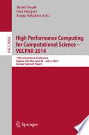 High Performance Computing for Computational Science    VECPAR 2014