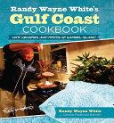 Randy Wayne White's Gulf Coast Cookbook, 2nd