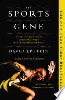"""The Sports Gene: Inside the Science of Extraordinary Athletic Performance"" by David Epstein"