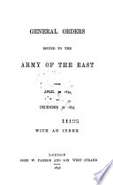 General Orders Issued to the Army of the East from April 30  1854 to December 31  1855