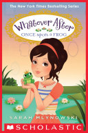 Once Upon a Frog (Whatever After #8) Pdf