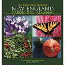 The Boston Globe Illustrated New England Gardening Almanac