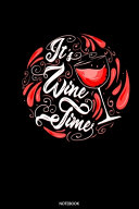 It s Wine Time Notebook