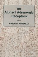 The alpha 1 Adrenergic Receptors