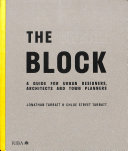 link to The urban block : a guide for urban designers, architects and town planners in the TCC library catalog