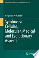 Symbiosis: Cellular, Molecular, Medical and Evolutionary Aspects