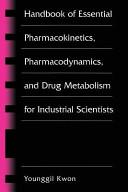 Handbook of Essential Pharmacokinetics  Pharmacodynamics and Drug Metabolism for Industrial Scientists Book