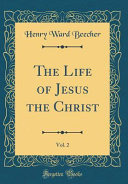 The Life Of Jesus The Christ Vol 2 Classic Reprint