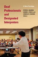 Deaf Professionals and Designated Interpreters